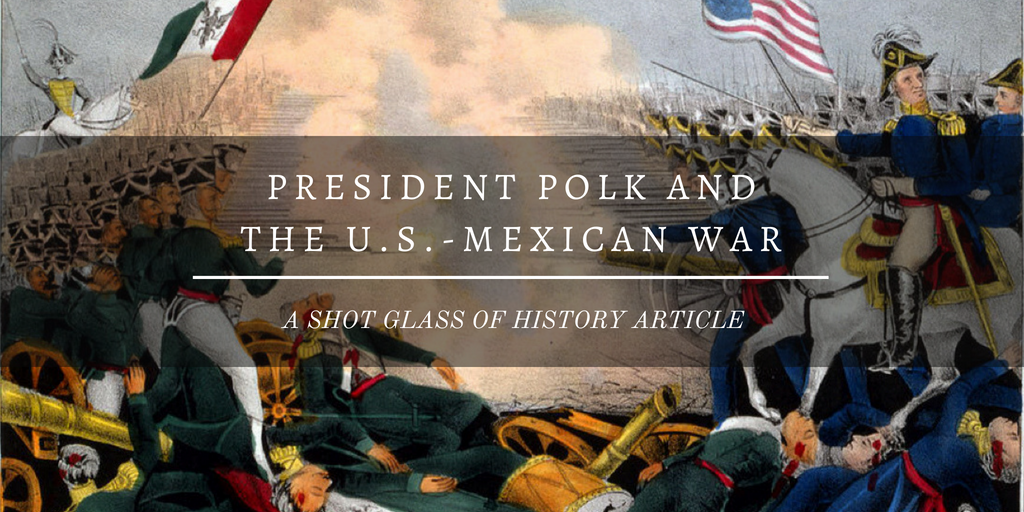 President Polk and the U.S.-Mexican War
