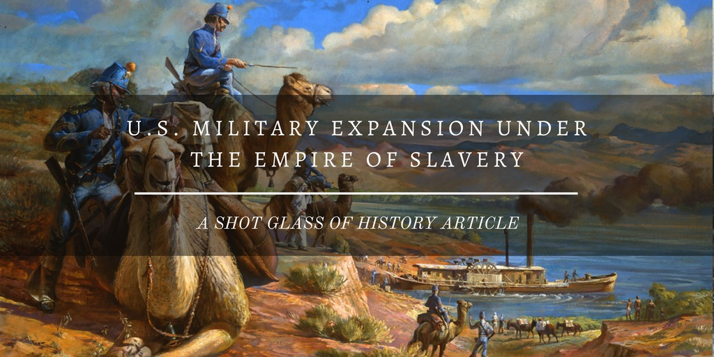 U.S. Military Expansion Under the Empire of Slavery