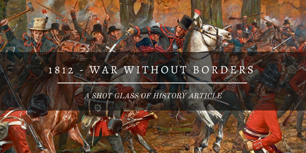 1812 – War Without Borders